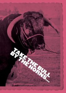 "An historic image of a bull with the slogan ""Take the bull by the horns"""
